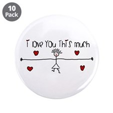"I Love You This Much 3.5"" Button (10 pack)"