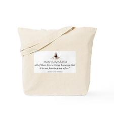 Why we fish Tote Bag