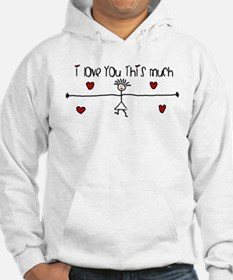 I Love You This Much Hoodie