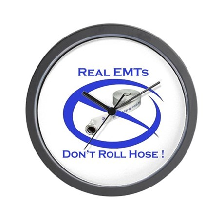 Real EMTs Dont Roll Hose Wall Clock