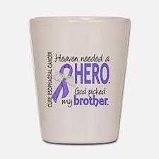 Esophageal Cancer HeavenNeededHero1 Shot Glass