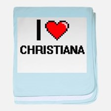 I Love Christiana baby blanket
