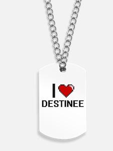 I Love Destinee Dog Tags