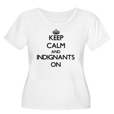 Keep Calm and Indignants ON Plus Size T-Shirt