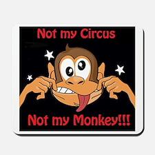 Not My Monkey Mousepad