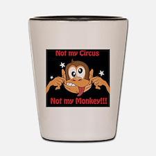 Not My Monkey Shot Glass