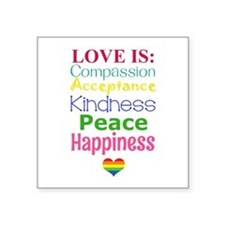 "Gay Pride Love Is... Square Sticker 3"" x 3"""