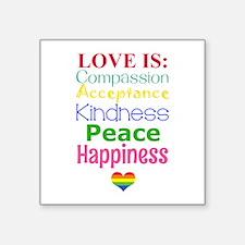 "Gay Pride Love Is... Square Sticker 3"" x 3"""