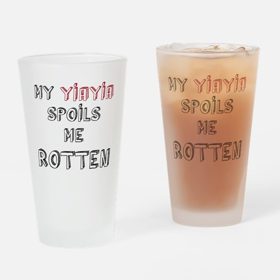 My YiaYia spoils me rotten Drinking Glass