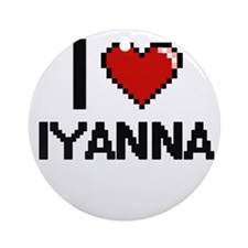 I Love Iyanna Ornament (Round)