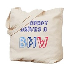 Daddy Drives a BMW Tote Bag