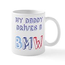 Daddy Drives a BMW Mug