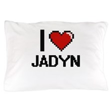 I Love Jadyn Pillow Case