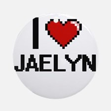 I Love Jaelyn Ornament (Round)