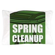 Spring Cleanup Pillow Case