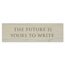 'The Future is Yours' Bumper Bumper Sticker