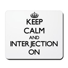 Keep Calm and Interjection ON Mousepad