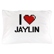 I Love Jaylin Pillow Case
