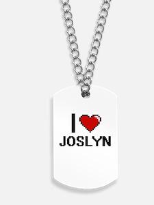 I Love Joslyn Dog Tags