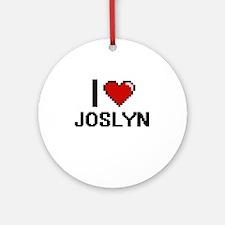 I Love Joslyn Ornament (Round)
