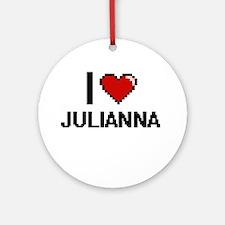 I Love Julianna Ornament (Round)