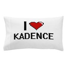 I Love Kadence Pillow Case