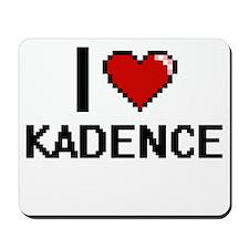 I Love Kadence Mousepad