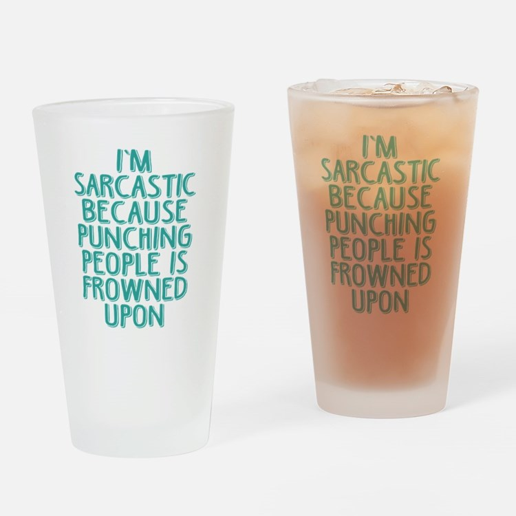 Punching People is Frowned Upon Drinking Glass