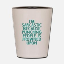 Punching People is Frowned Upon Shot Glass