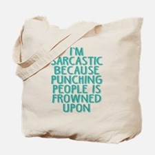 Punching People is Frowned Upon Tote Bag
