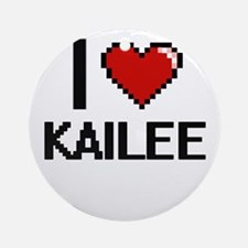 I Love Kailee Ornament (Round)