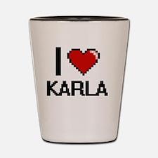 I Love Karla Shot Glass