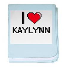I Love Kaylynn baby blanket