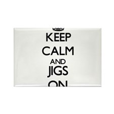Keep Calm and Jigs ON Magnets