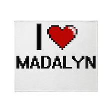 I Love Madalyn Throw Blanket