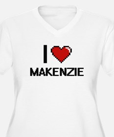 I Love Makenzie Plus Size T-Shirt
