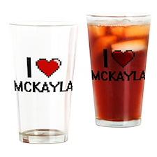 I Love Mckayla Drinking Glass