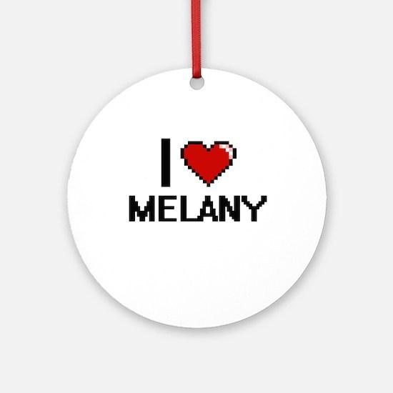 I Love Melany Ornament (Round)