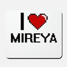 I Love Mireya Mousepad