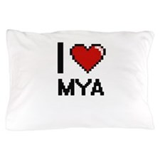 I Love Mya Pillow Case