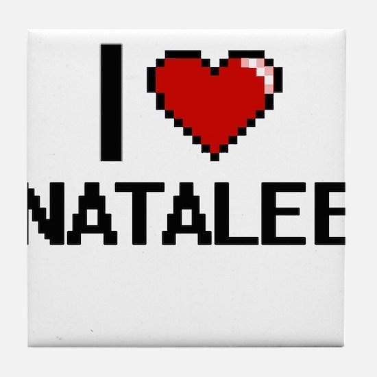 I Love Natalee Tile Coaster