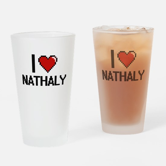 I Love Nathaly Drinking Glass
