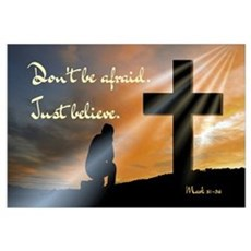 Don't be afraid. Just believe... Framed Print