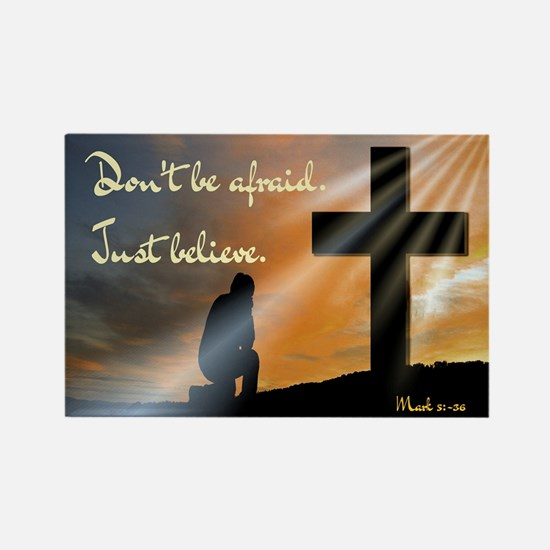 Don't be afraid. Just believe... Rectangle Magnet