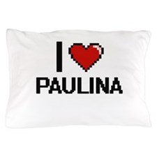 I Love Paulina Pillow Case