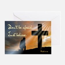 Don't Be Afraid. Just Believe... Greeting Card
