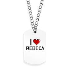 I Love Rebeca Dog Tags