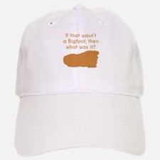 If That Wasnt Bigfoot Baseball Baseball Baseball Cap