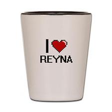 I Love Reyna Shot Glass