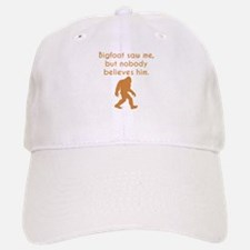 Bigfoot Saw Me Baseball Baseball Baseball Cap